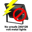 No unsafe 240/120 metal lights